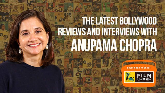 Film Companion Anupama Chopra