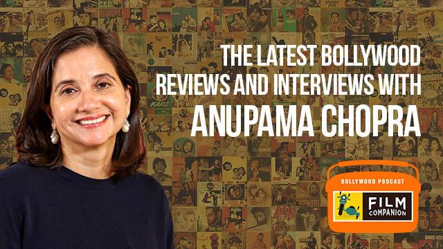 Film Companion Anupama Chopra