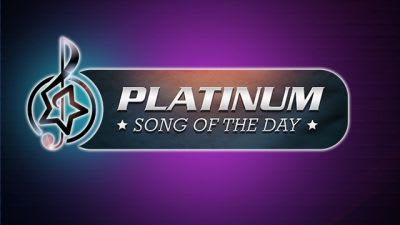 Platinium Song Of The Day