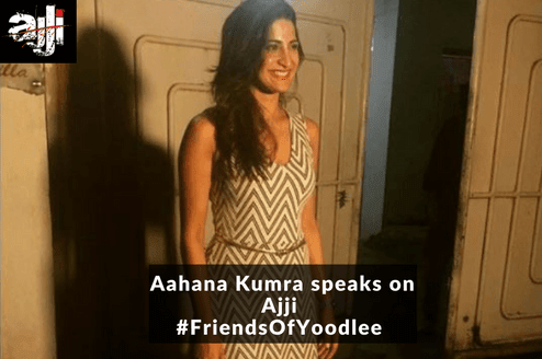 Aahana Kumra Speaks on Ajji: Friends of Yoodlee