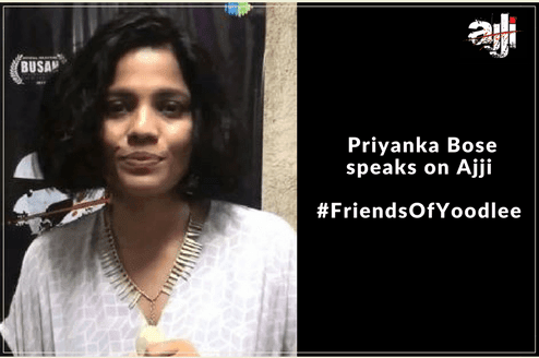 Priyanka Bose Speaks on Ajji: Friends of Yoodlee